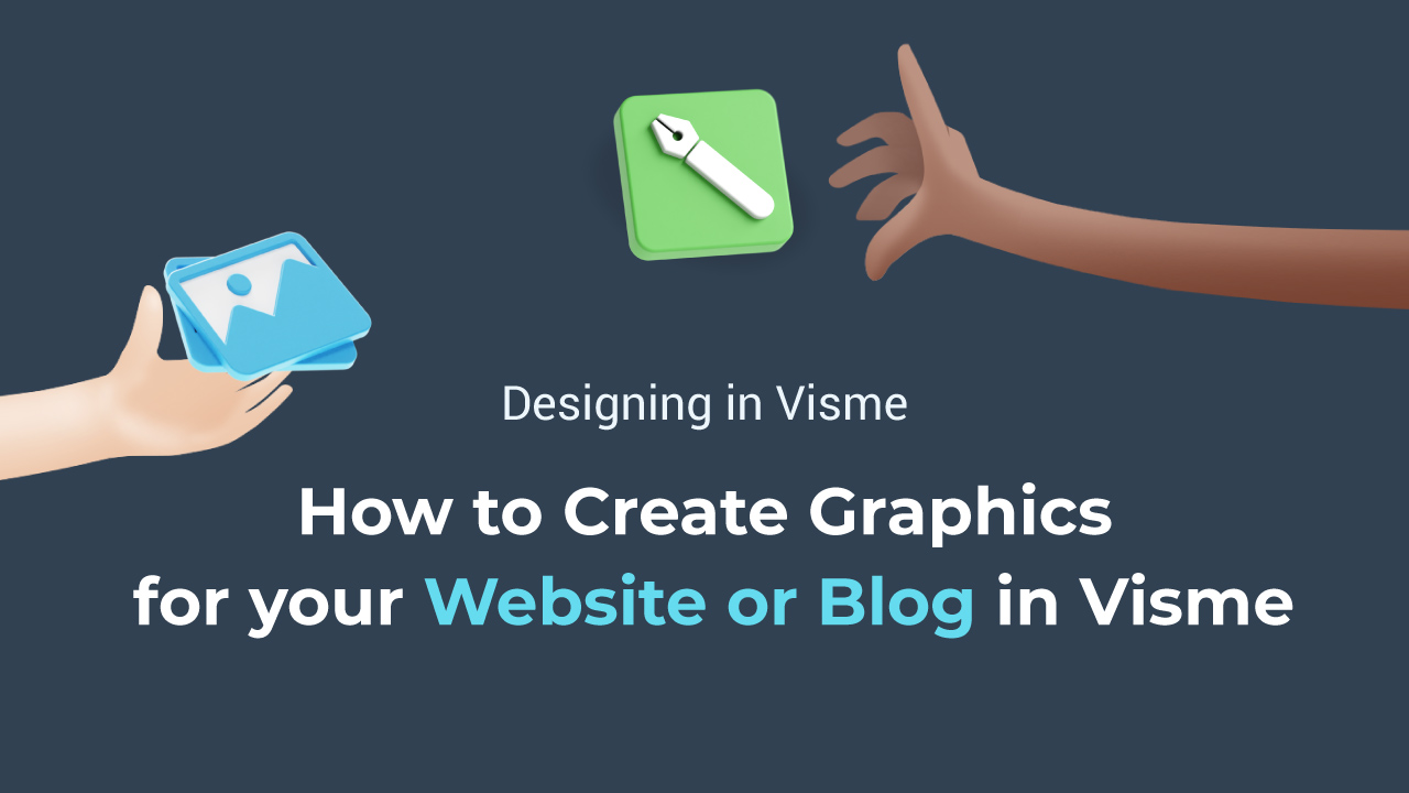 How to Create Blog Post Graphics and Web Graphics In Visme | Visme